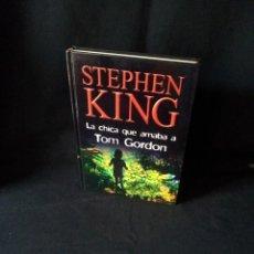 Libros de segunda mano: STEPHEN KING - LA CHICA QUE AMABA A TOM GORDON - RBA EDITORES 2003. Lote 189172056