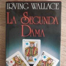 Libros de segunda mano: LA SEGUNDA DAMA ** IRVING WALLACE.. Lote 189253263
