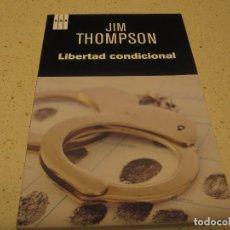 Libros de segunda mano: LIBERTAD CONDICIONAL JIM THOMPSON RBA NUEVO. Lote 190031558
