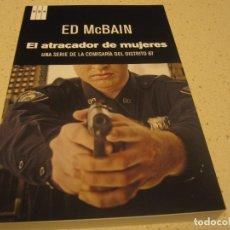 Libros de segunda mano: EL ATRACADOR DE MUJERES ED MCBAIN RBA NUEVO. Lote 190031630