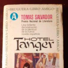 Libros de segunda mano: HOTEL TANGER - TOMAS SALVADOR - 1967. Lote 190325586