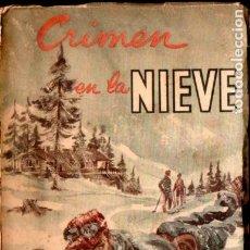 Libros de segunda mano: CAROL CARNAC : CRIMEN EN LA NIEVE (ZIG ZAG, CHILE, 1953). Lote 191200651