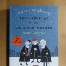 Livres d'occasion: TRES ABUELAS Y UN COCINERO MUERTO - MINNA LINDGREN - SUMA DE LETRAS - 2017. Lote 191891085