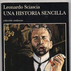 Libros de segunda mano: UNA HISTORIA SENCILLA. LEONARDO SCIASCIA. Lote 192071965