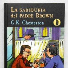 Libros de segunda mano: LA SABIDURIA DEL PADRE BROWN - G.K. CHESTERTON ED. VALDEMAR. Lote 192079796