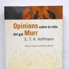 Libros de segunda mano: OPINIONS SOBRE LA VIDA DEL GAT MURR - E.T.A. HOFFMANN ED. 1984. Lote 192081182