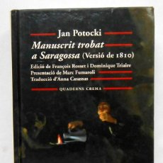 Libros de segunda mano: MANUSCRIT TROBAT A SARAGOSSA - JAN POTOCKI EDITORIAL QUADERNS CREMA. Lote 192081766