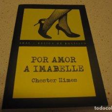 Libros de segunda mano: POR AMOR A IMABELLE CHESTER HIMES AKAL NUEVO. Lote 192084306