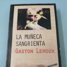 Libros de segunda mano: LA MUÑECA SANGRIENTA. GASTON LEROUX. 1972. TUSQUETS.. Lote 192536322