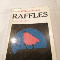 Libros de segunda mano: RAFFLES. EL PRINCIPE DE LOS LADRONES. ERNST WILLIAM HORNUNG. PRIMERA EDICIÓN. FONTAMARA. 1981.. Lote 192568706