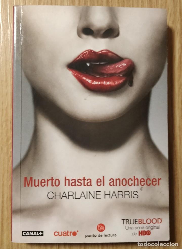 MUERTO HASTA EL ANOCHECER ** CHARLAINE HARRIS (Libros de segunda mano (posteriores a 1936) - Literatura - Narrativa - Terror, Misterio y Policíaco)