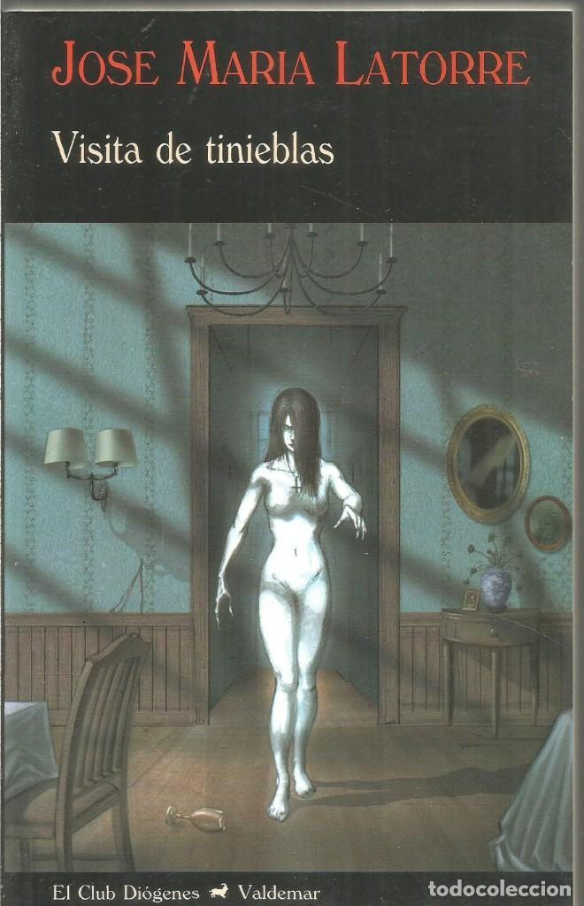 JOSE MARIA LATORRE. VISITA DE TINIEBLAS. VALDEMAR EL CLUB DIOGENES (Libros de segunda mano (posteriores a 1936) - Literatura - Narrativa - Terror, Misterio y Policíaco)