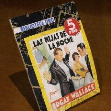 Libros de segunda mano: BIBLIOTECA ORO,EDITORIAL MOLINO,LAS HIJAS DE LA NOCHE,EDGAR WALLACE,1935.. Lote 192923421