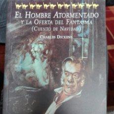 Libros de segunda mano: EL HOMBRE ATORMENTADO Y LA OFERTA DEL FANTASMA (CUENTO DE NAVIDAD) AUTOR: CHARLES DICKENS 2002. Lote 193799765