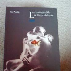 Libros de segunda mano: LA SONRISA PERDIDA DE PAOLO MALATESTA. ALCOLEA, ANA. ARBOL LECTURA. OXFORD. Lote 193822495