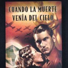 Libros de segunda mano: CUANDO LA MUERTE VENIA DEL CIELO - E.MARTIN - 1ª EDICION 2011 EDICIONES B - NUEVO DE EDITORIAL. Lote 193835433