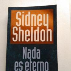 Libros de segunda mano: NADA ES ETERNO/SIDNEY SHELDON. Lote 194223000