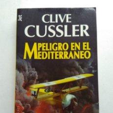 Libros de segunda mano: PELIGRO EN EL MEDITERRÁNEO/CLIVE CUSSLER. Lote 194223223