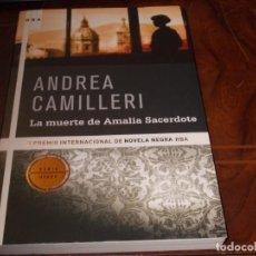 Libros de segunda mano: LA MUERTE DE AMALIA SACERDOTE, ANDREA CAMILLERI. II PREMIO INTERNACIONAL DE NOVELA NEGRA RBA, 2008. Lote 194227571