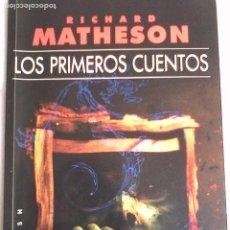 Libros de segunda mano: RICHARD MATHESON. LOS PRIMEROS CUENTOS. MUY DIFÍCIL DE CONSEGUIR.. Lote 194229268