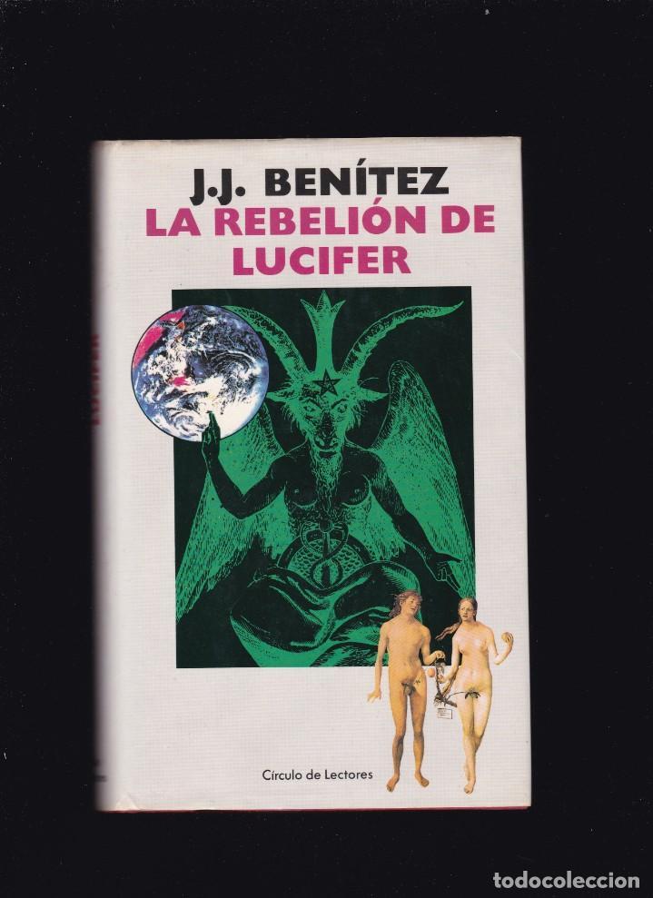J. J. BENÍTEZ - LA REBELIÓN DE LUCIFER - CIRCULO LECTORES 1989 (Libros de segunda mano (posteriores a 1936) - Literatura - Narrativa - Terror, Misterio y Policíaco)