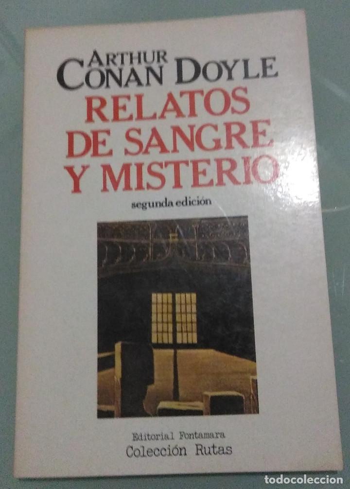 ARTHUR CONAN DOYLE. RELATOS DE SANGRE Y MISTERIO. FONTAMARA, RUTAS. 1985 (Libros de segunda mano (posteriores a 1936) - Literatura - Narrativa - Terror, Misterio y Policíaco)