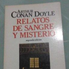 Libros de segunda mano: ARTHUR CONAN DOYLE. RELATOS DE SANGRE Y MISTERIO. FONTAMARA, RUTAS. 1985. Lote 194244038