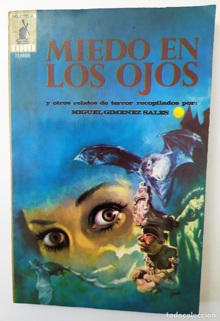 MIEDO EN LOS OJOS Y OTROS RELATOS DE TERROR SEL. MIGUEL GIMENEZ SALES - 9 RELATOS (Libros de segunda mano (posteriores a 1936) - Literatura - Narrativa - Terror, Misterio y Policíaco)