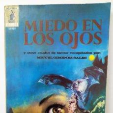 Libros de segunda mano: MIEDO EN LOS OJOS Y OTROS RELATOS DE TERROR SEL. MIGUEL GIMENEZ SALES - 9 RELATOS. Lote 194247036