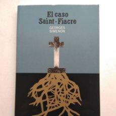 Libros de segunda mano: EL CASO SAINT-FIACRE/GEORGE SIMENON. Lote 194254453