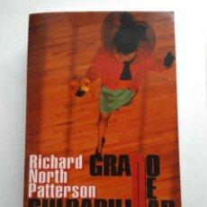 Libros de segunda mano: GRADO DE CULPABILIDAD/RICHARD NORTH PATTERSON. Lote 194254467