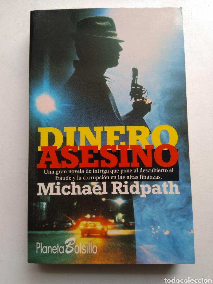 DINERO ASESINO/MICHAEL RIDPATH (Libros de segunda mano (posteriores a 1936) - Literatura - Narrativa - Terror, Misterio y Policíaco)