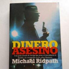 Libros de segunda mano: DINERO ASESINO/MICHAEL RIDPATH. Lote 194254476