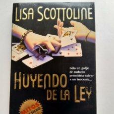 Libros de segunda mano: HUYENDO DE LA LEY/LISA SCOTTOLINE. Lote 194254488