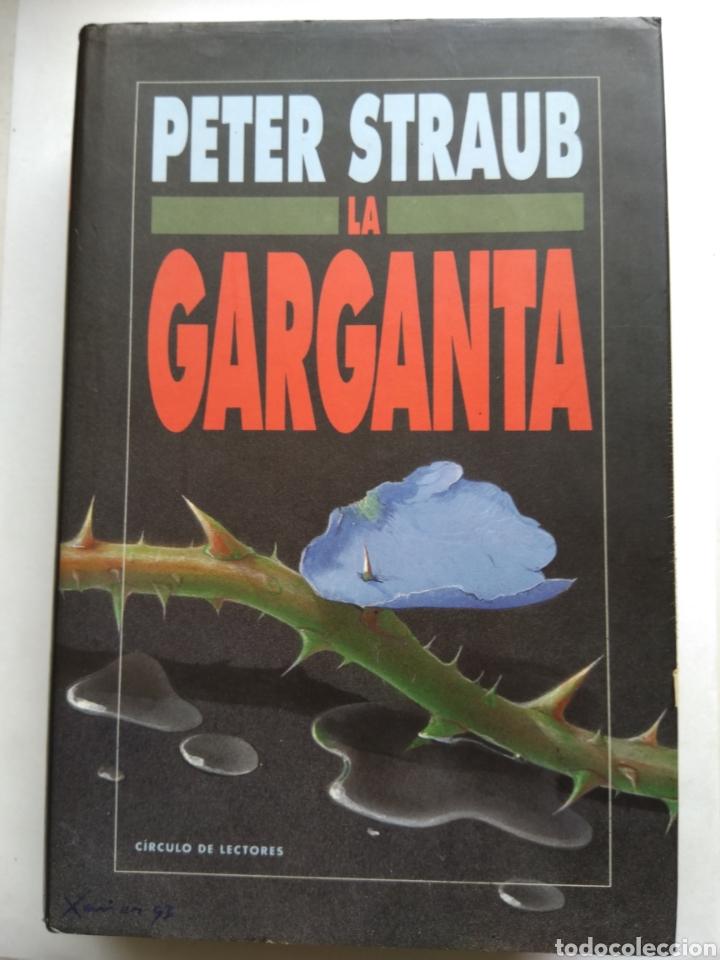 LA GARGANTA/PETER STRAUB (Libros de segunda mano (posteriores a 1936) - Literatura - Narrativa - Terror, Misterio y Policíaco)