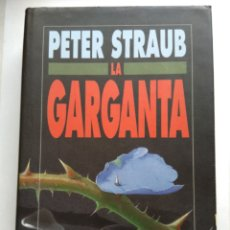Libros de segunda mano: LA GARGANTA/PETER STRAUB. Lote 194254595