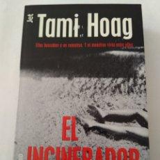 Libros de segunda mano: EL INCINERADOR/TAMI HOAG. Lote 194356802