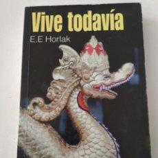 Libros de segunda mano: VIVE TODAVÍA/E.E. HORLAK. Lote 194356835