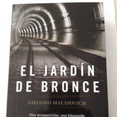 Libros de segunda mano: EL JARDÍN DE BRONCE/GUSTAVO MALAJOVICH. Lote 194356931