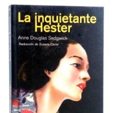 Libros de segunda mano: LA INQUIETANTE HESTER (ANNE DOUGLAS SEDGWICK) REY LEAR, 2014. OFRT ANTES 17,95E. Lote 194504273