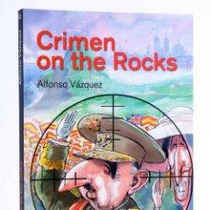 Libros de segunda mano: CRIMEN ON THE ROCKS (ALFONSO VÁZQUEZ) REY LEAR, 2014. OFRT ANTES 16,95E. Lote 194504280