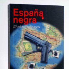 Libros de segunda mano: ESPAÑA NEGRA. 27 RELATOS POLICIACOS (VVAA) REY LEAR, 2013. OFRT ANTES 19,8E. Lote 194504283