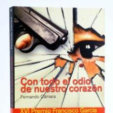 Libros de segunda mano: CON TODO EL ODIO DE NUESTRO CORAZÓN (FERNANDO CÁMARA) REY LEAR, 2013. OFRT ANTES 18,5E. Lote 194504311