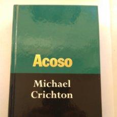 Libros de segunda mano: ACOSO/MICHAEL CRICHTON. Lote 194642843