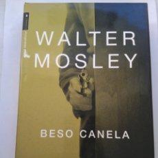 Libros de segunda mano: BESO CANELA/WALTER MOSLEY. Lote 194643058