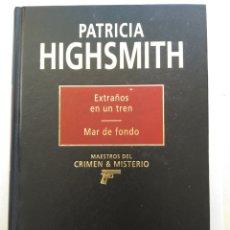 Libros de segunda mano: EXTRAÑOS EN UN TREN/MAR DE FONDO/PATRICIA HIGHSMITH. Lote 194645523