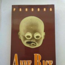 Libros de segunda mano: PANDORA/ANNE RICE. Lote 194645561