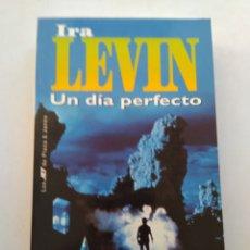 Libros de segunda mano: UN DÍA PERFECTO/IRA LEVIN. Lote 194645852