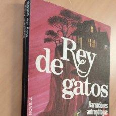 Libros de segunda mano: REY DE GATOS - NARRACIONES ANTROPÓFAGAS - CONCHA ALONSO - 1979 - PLAZA&JANES. Lote 194711492