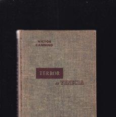 Libros de segunda mano: TERROR EN VENECIA - VICTOR CANNING - EDITORIAL CUMBRE (MÉXICO) 1953. Lote 194768233